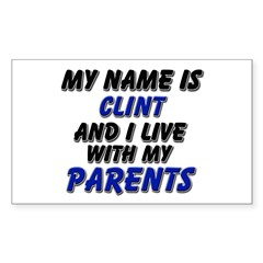 my name is clint and I live with my parents Sticke