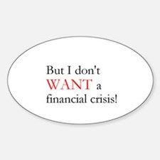 Financial Crisis Oval Decal