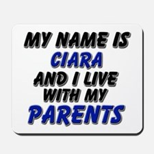 my name is ciara and I live with my parents Mousep
