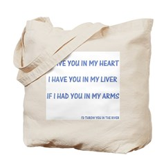I Have You In My Heart Tote Bag