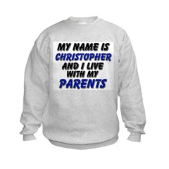 my name is christopher and I live with my parents