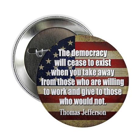 "'Jefferson: Democracy will cease to exist 2.25"" Bu"