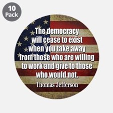 """'Jefferson: Democracy will cease to exist 3.5"""" But"""
