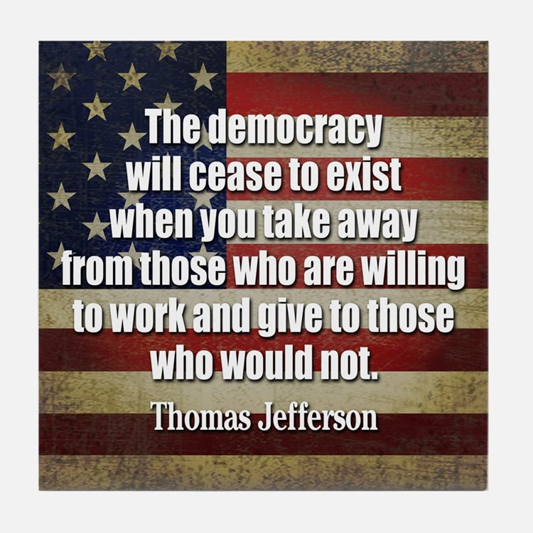 'Jefferson: Democracy will cease to exist Tile Coa