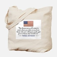 'Jefferson: Democracy will cease to exist Tote Bag