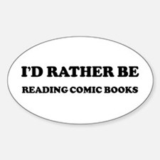 Rather be Reading Comic Books Oval Decal