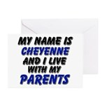 my name is cheyenne and I live with my parents Gre