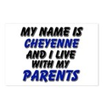 my name is cheyenne and I live with my parents Pos