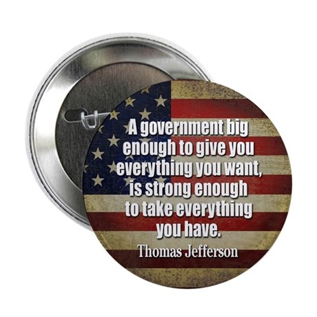 "Jefferson: government big enough to... 2.25"" Butto"