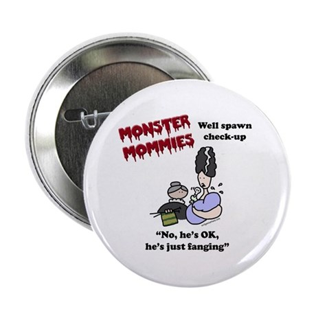 """monster mommies just fanging 2.25"""" Button"""