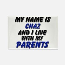 my name is chaz and I live with my parents Rectang
