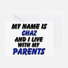 my name is chaz and I live with my parents Greetin