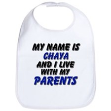 my name is chaya and I live with my parents Bib
