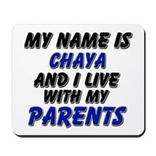 my name is chaya and I live with my parents Mousep