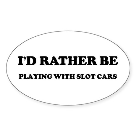 Rather be Playing with Slot C Oval Sticker