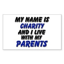 my name is charity and I live with my parents Stic