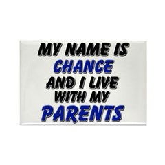 my name is chance and I live with my parents Recta