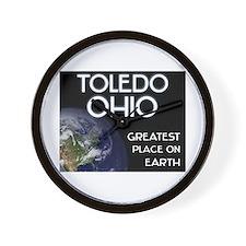 toledo ohio - greatest place on earth Wall Clock