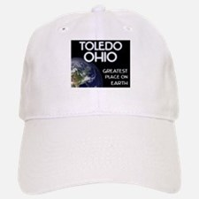 toledo ohio - greatest place on earth Baseball Baseball Cap