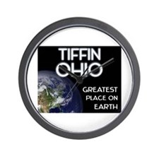 tiffin ohio - greatest place on earth Wall Clock