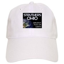 struthers ohio - greatest place on earth Baseball Cap