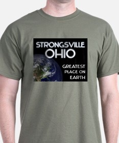 strongsville ohio - greatest place on earth T-Shirt