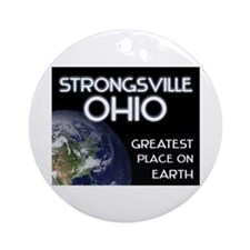 strongsville ohio - greatest place on earth Orname