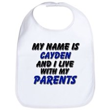 my name is cayden and I live with my parents Bib