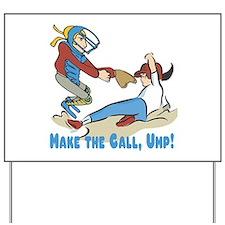 Make The Call Ump (Females) Yard Sign