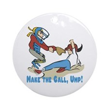 Make The Call Ump (Females) Ornament (Round)