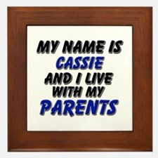 my name is cassie and I live with my parents Frame