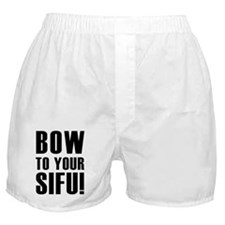 BOW TO YOUR SIFU! Boxer Shorts
