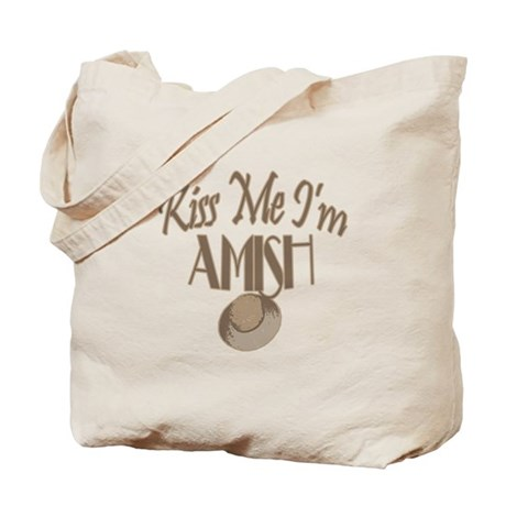 Kiss Me I Am Amish Tote Bag