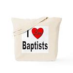 I Love Baptists Tote Bag