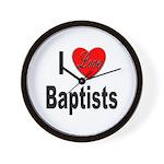 I Love Baptists Wall Clock