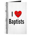 I Love Baptists Journal