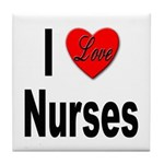 I Love Nurses Tile Coaster
