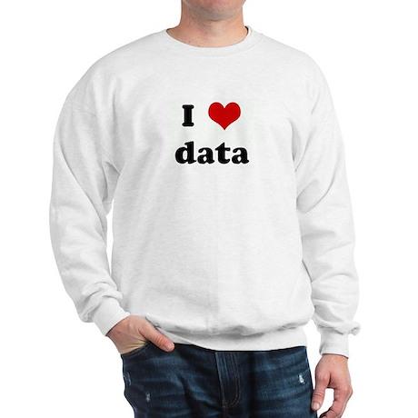 I Love data Sweatshirt