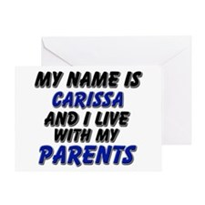 my name is carissa and I live with my parents Gree