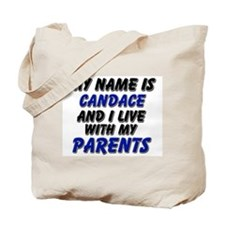 my name is candace and I live with my parents Tote