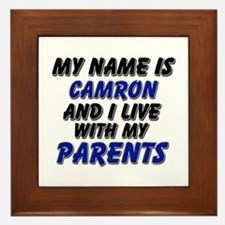 my name is camron and I live with my parents Frame