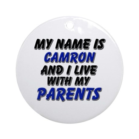 my name is camron and I live with my parents Ornam