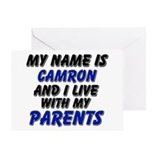 my name is camron and I live with my parents Greet