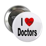 I Love Doctors Button