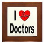 I Love Doctors Framed Tile