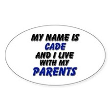 my name is cade and I live with my parents Decal