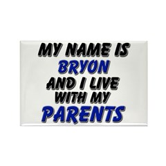 my name is bryon and I live with my parents Rectan