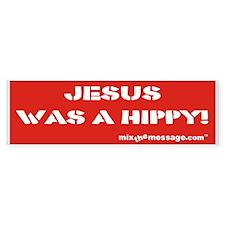 Jesus was a Hippy Bumper Bumper Sticker