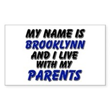 my name is brooklynn and I live with my parents St