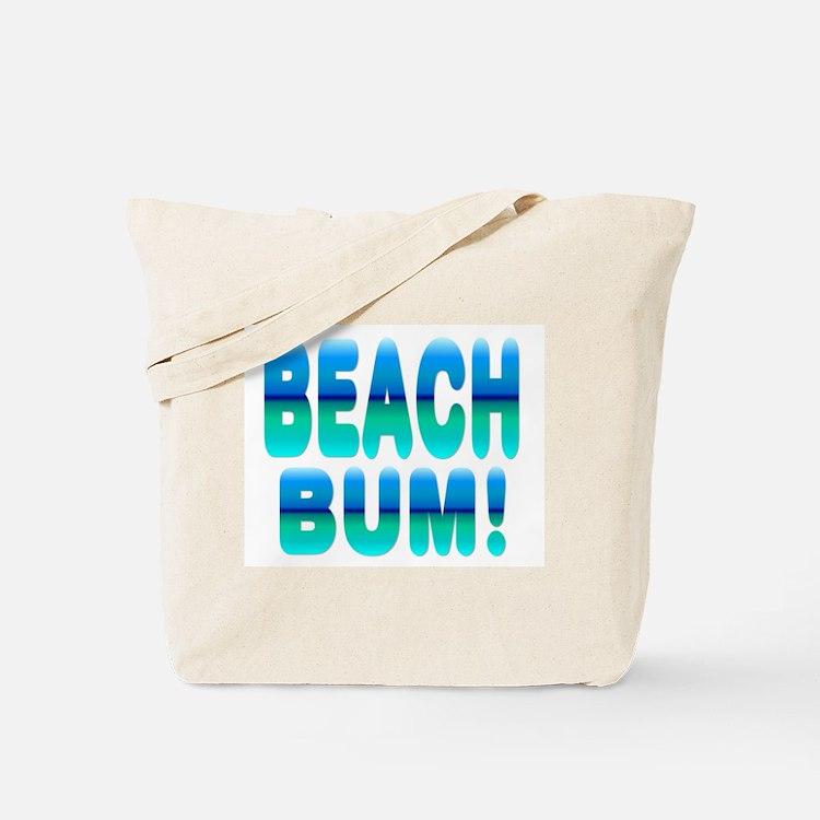 Beach Bum! Tote Bag